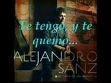 Alejandro Sanz - Te Quiero Y Te Temo