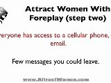 Attract Women With Foreplay Step Two