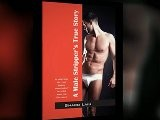 A Male Stripper&#039 S True Story By Shado Lain