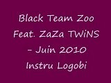 Black Team Zoo Feat. ZaZa TWiNS-Juin 2010 Instru Logobi