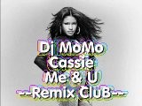 Dj MoMo De Troyes Ft Cassie - Me & U RemiX CluB