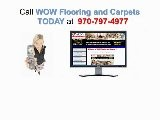 Fort Collins Flooring | WOW Flooring And Carpets 970-797-4977