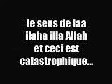 Le Sens De La Chahada ! La Ilaha Ila Allah