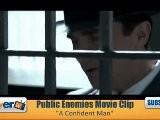 Public Enemies A Confident Man Movie Clip
