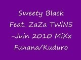 Sweety Black Feat.ZaZa TWiNS-Juin 2010 MiXx Funana Kuduro