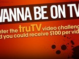 TruTV Wanna Be On TV? Video Challenge