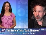 Tim Burton Talks &#039 Dark Shadows&#039