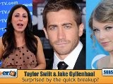 Taylor Swift & Jake Gyllenhaal Break Up!