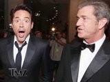 TMZ On TV Robert Downey Jr. Forgives Mel Gibson
